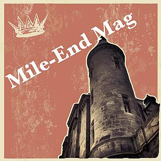 MILE-END MAG